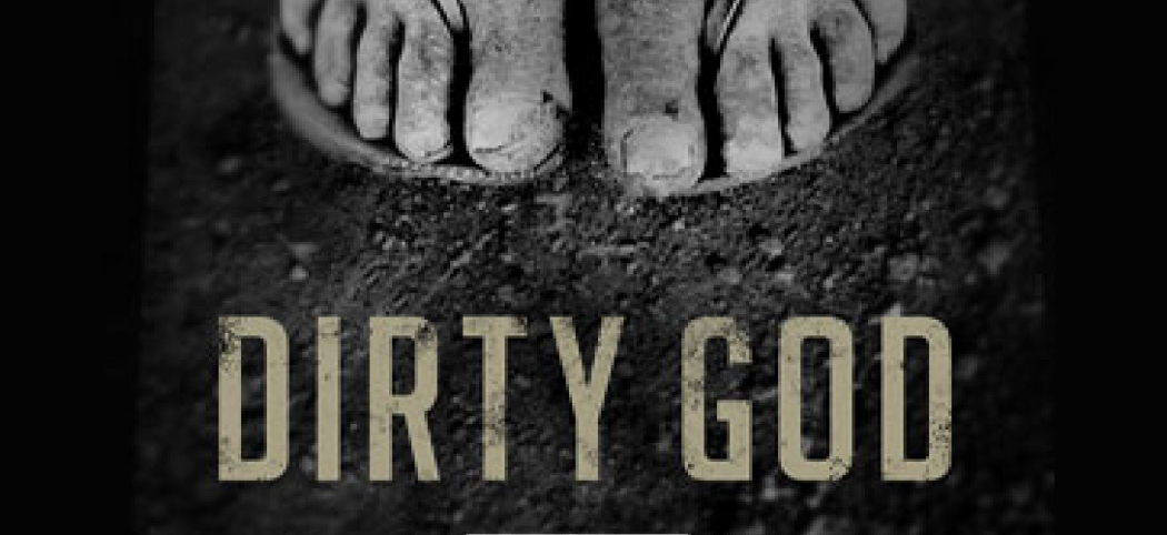 Dirty God = Messy Grace